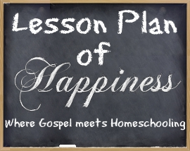 Lesson Plan of Happiness LDS Homeschooling Blog