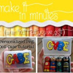 Make it in Minutes - Personalized Peg Doll Case Tutorial