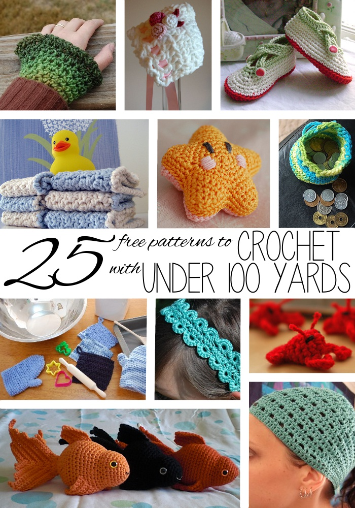 25 free patterns to Crochet with 100 Yards or Less